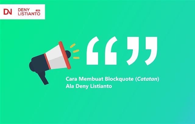 Cara Membuat Blockquote (Catatan) Ala Deny Listianto