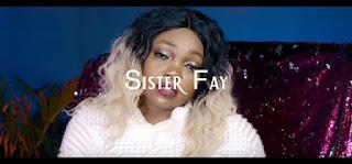 VIDEO Mp4 DOWNLOAD Sister Fay Ft. Hollystar - Wasinichapie