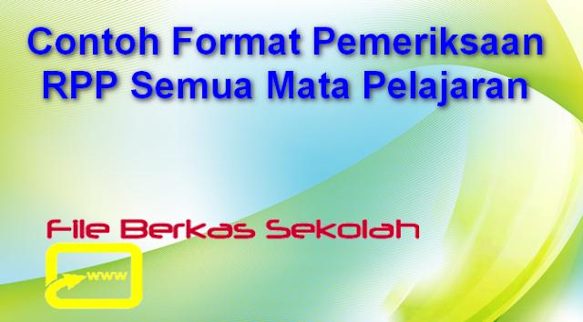 Contoh Format Pemeriksaan RPP Semua Mata Pelajaran