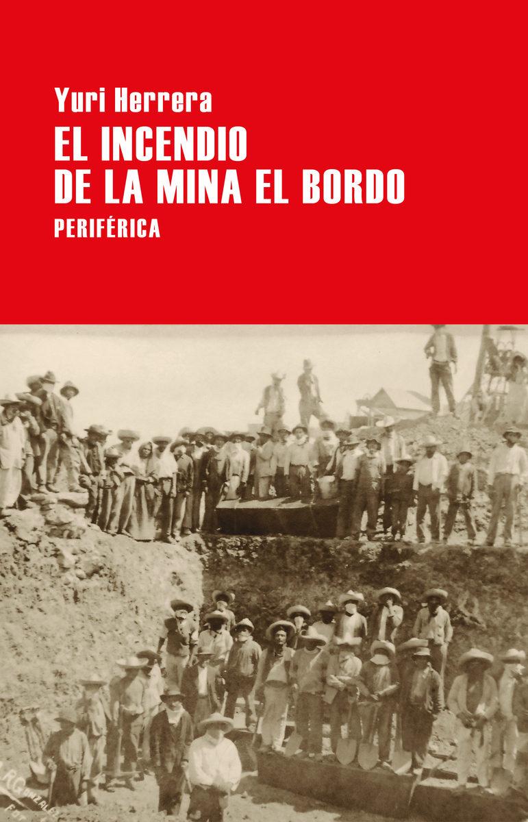 El incendio de la mina de El  Bordo