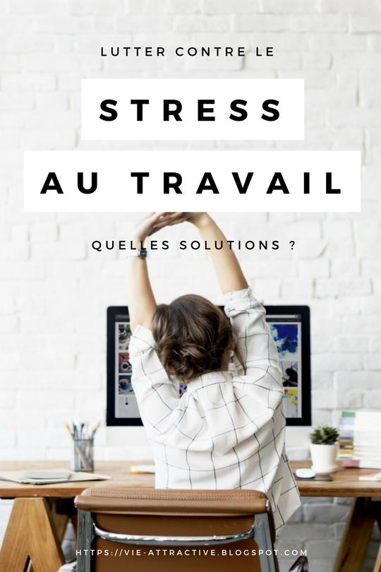 Lutter contre le stress au travail quelles solutions for Stress travail