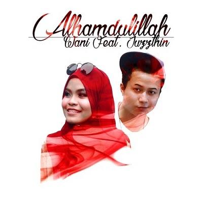Wani feat Juzzthin - Alhamdulillah