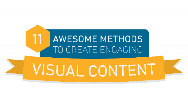 11 Awesome Methods To Create Engaging Visual Content