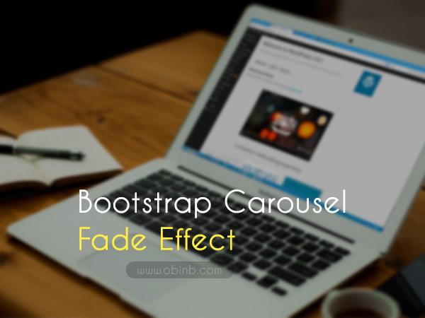 Hướng dẫn làm slider Bootstrap với hiệu ứng Fade in - Fade out