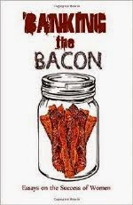 <i>Banking the Bacon: Essays on the Success of Women</i>