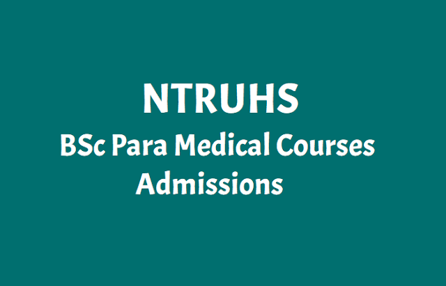 ap ntruhs bsc para medical courses 2018 notification for applying the para medical courses,ap ntruhs bsc para medical courses admissions online application fee,ap ntruhs bsc para medical courses admissions application fee details here