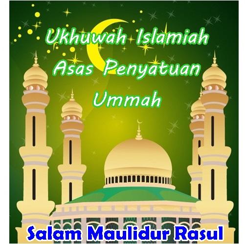 Tema Maulidur Rasul 2016: Ukhuwah Islamiah Asas Penyatuan Ummah