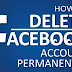How to Completely Delete A Facebook Account