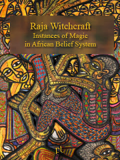 Raja Witchcraft: Instances of Magic in African Belief System Cover
