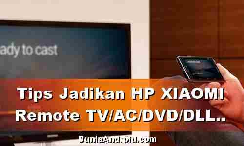 Cara Gunakan HP Xiaomi untuk Remote AC, TV, DVD dan Projektor