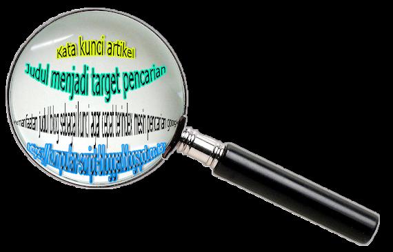 Pemanfaatan judul blog sebagai kunci agar cepat terindex mesin pencarian google