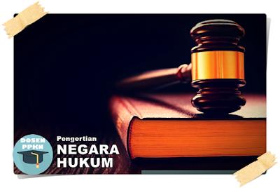 Pengertian Negara, Bela Negara, Unsur-unsur Negara, Pengertian Negara Hukum, Pengertian Negara Kesatuan.