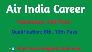 Air India Career,Air India 359 Jobs, Customer Agent, Ramp Driver, Handyman and other Post