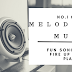 Music and Melodies//  Fun Songs to fire up you playlist