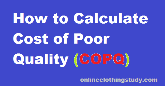 How to Calculate Cost of Poor Quality (COPQ) in Readymade ...