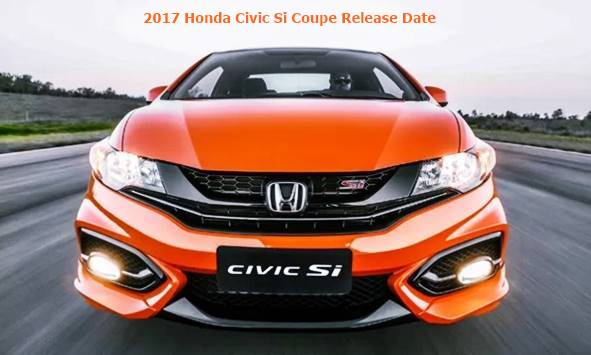 2017 honda civic si coupe release date. Black Bedroom Furniture Sets. Home Design Ideas