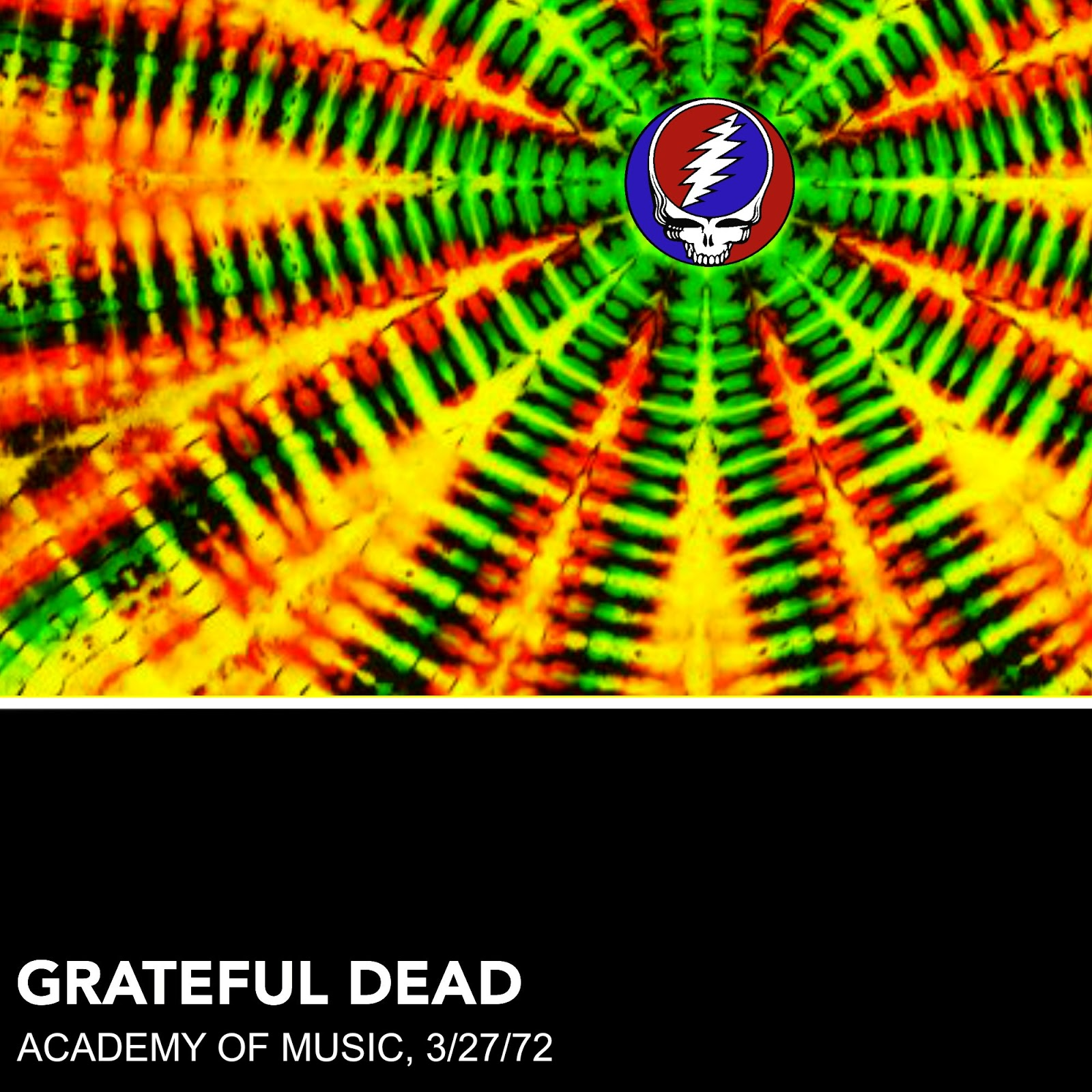 Grateful Dead 3/27/72: Academy of Music, New York, NY -1972-03-27
