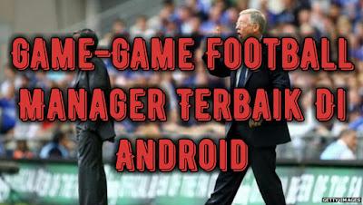 Game-Game Football Manager Terbaik Di Android