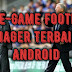 Game-Game Football Manager Terbaik Di Android