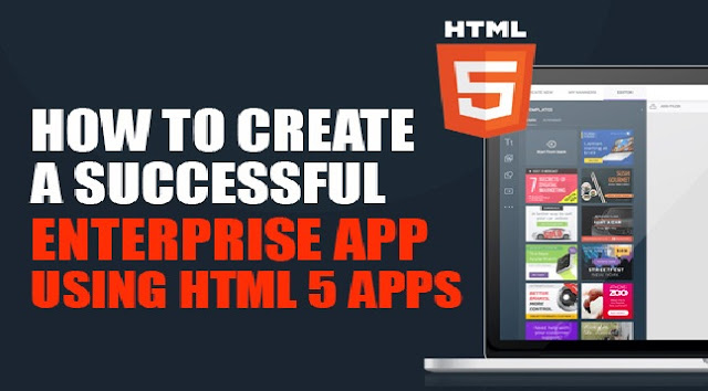 How To Create A Successful Enterprise App Using HTML5 Apps New