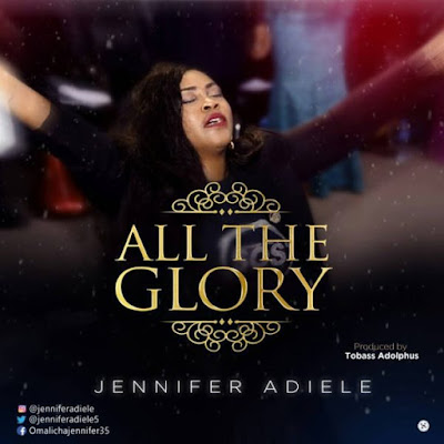 Music: Jennifer Adiele – All The Glory