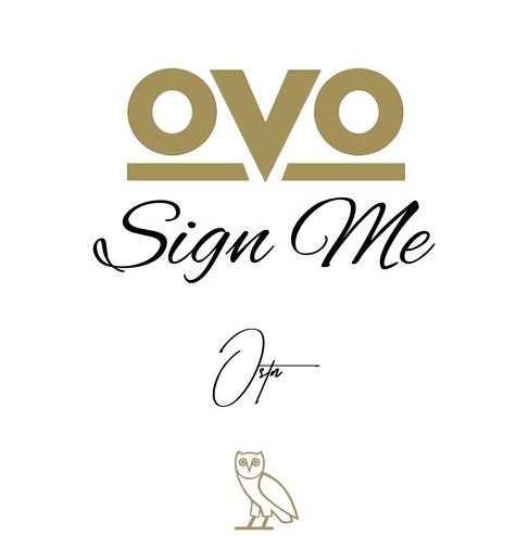 OSTN- OVO Sign Me (Audio)