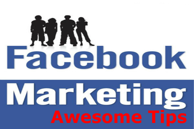 Facebook Marketing Awesome Tips