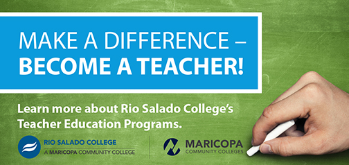 Hand writing on a green chalkboard.  Text: Make a Difference Become a Teacher.  Learn more about Rio Salado College's Teacher Education Programs.  Rio Salado and Maricopa Community Colleges logos