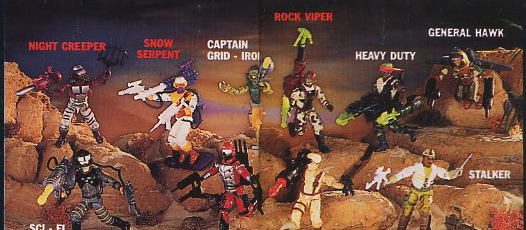 Ambush, Bullhorn, Captain Grid Iron, Desert Scorpion, Dusty, European Exclusive, General Hawk, Laser Viper, Low Light, Metal Head, Pathfinder, Range Viper, Rarities, Rock Viper, SAW Viper, Sci Fi, Undertow,  MOC, Carded