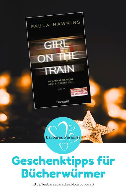 Geschenktipps für Bücherwürmer - Girl on the Train - Du kennst sie nicht, aber sie kennt dich. von Paula Hawkins