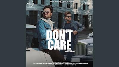 Latest Punjabi Song Don't care lyrics penned by Khan Bhaini & sung by Jovan Johal with Khan Bhaini. Care ni karidi carry on rakhna