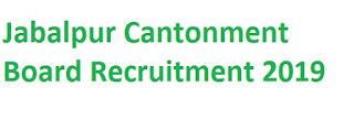 Jabalpur Cantonment Board Recruitment 2019-at canttboardjabalpur.org.in 01 Assistant Teacher, Electrician & Other Vacancies | Online Application Form