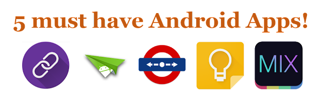 5 must have Android Apps!