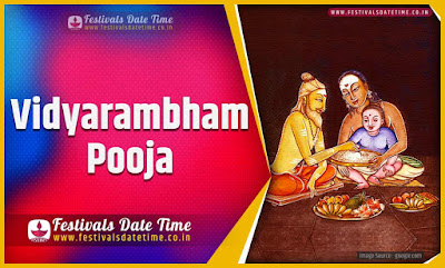 2022 Vidyarambham Pooja Date and Time, 2022 Vidyarambham Festival Schedule and Calendar