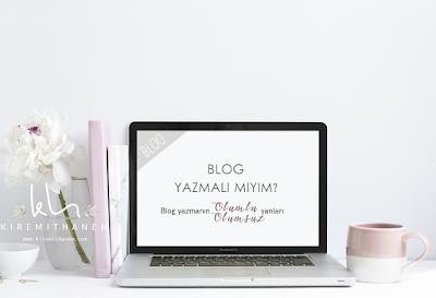 Blog Yazmalı Mıyım - Blog Yazmanın Olumlu Ve Olumsuz Yanları