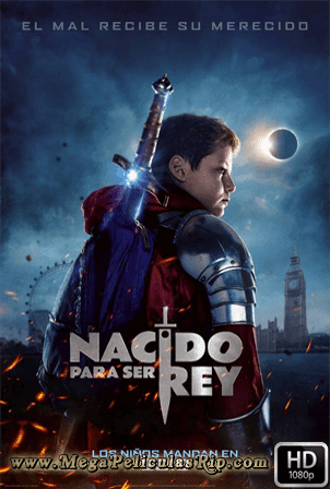 Nacido Para Ser Rey [1080p] [Latino-Ingles] [MEGA]