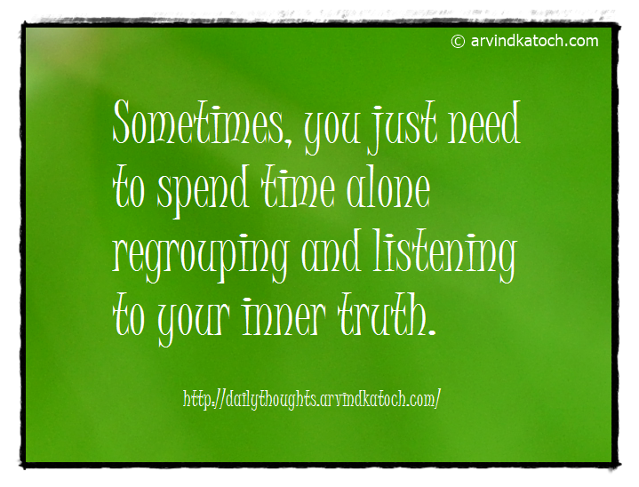 Daily Quote, Meaning, Time, Regrouping, Inner Truth,