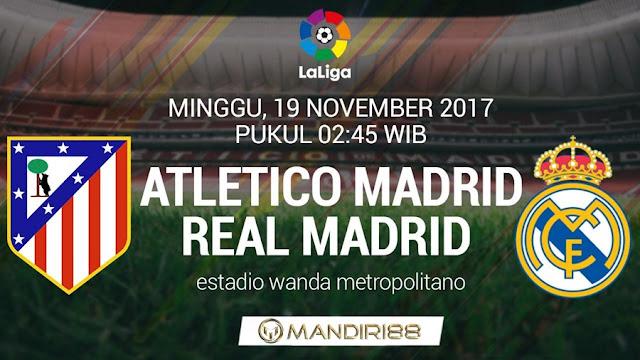 Gengsi dan perebutan daerah di klasemen Berita Terhangat Prediksi Bola : Atletico Madrid Vs Real Madrid , Minggu 19 November 2017 Pukul 02.45 WIB @ SCTV