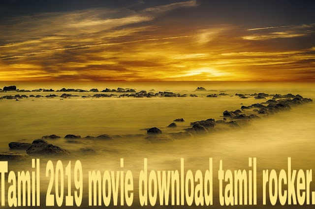 Tamil movie 2019 download tamilrockers /tamilrockers 2019 download/ how to
