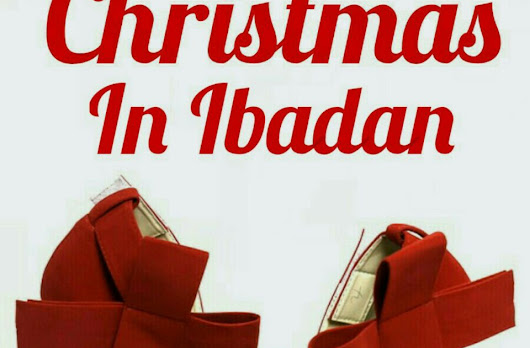 Chapter 1- An Unusual Christmas in Ibadan (A Romance Novelette by Kayode Odusanya)