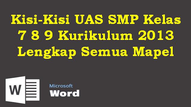 Kisi-Kisi UAS SMP Kelas 7 8 9 Kurikulum 2013