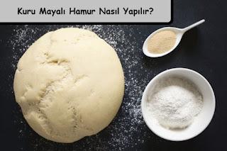 kuru mayalı hamur nasıl yapılır