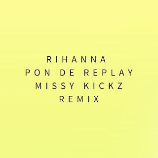 Rihanna - Pon De Replay (Missy Kickz Remix)