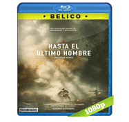 Hasta el Ultimo Hombre (2016) Full HD BRRip 1080p Audio Dual Latino/Ingles 5.1