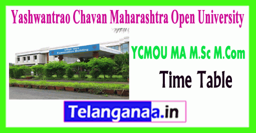 YCMOU Yashwantrao Chavan Maharashtra Open University MA M.Sc M.Com Exam Time Table