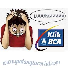 Cara Mudah Jika User ID Password Klik BCA Anda Lupa !!!
