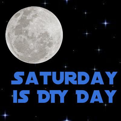 Saturday is DIY Day