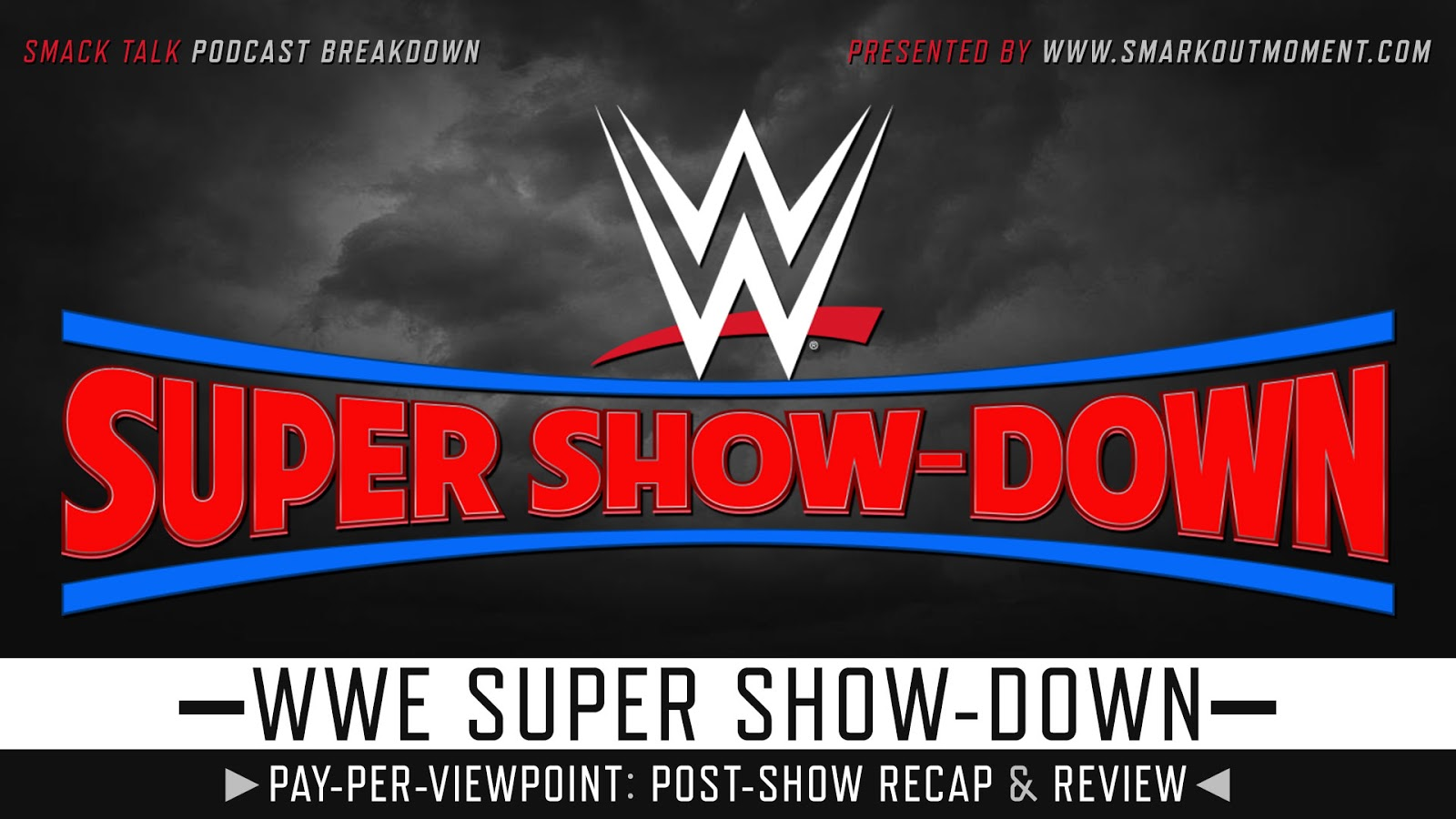 WWE Super Show-Down 2018 Recap and Review Podcast