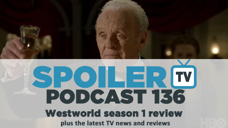 STV Podcast 136 - Westworld Season 1 Finale