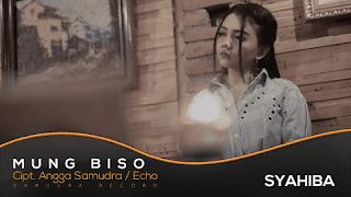 Lirik Lagu Mung Biso - Syahiba